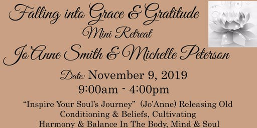"""Inspire Your Soul's Journey"" Mini Retreat ""Falling Into Grace & Gratitude"" w/Jo'Anne Smith & Michelle Peterson"
