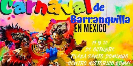 CARNAVAL DE BARRANQUILLA EN MEXICO entradas