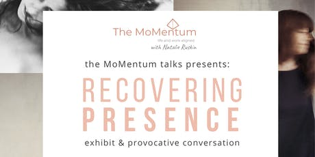 The MoMentum Talks presents: Recovering Presence tickets