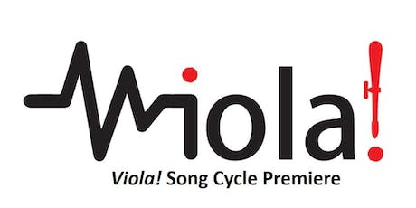 Viola! Song Cycle Premiere tickets