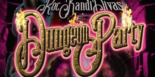 RocKandi Divas  Dungeon Party