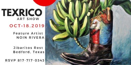 TEXRICO - ART SHOW -  Artist: Noin Rivera