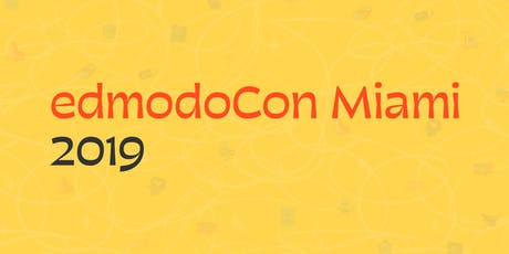 EdmodoCon Miami 2019 tickets