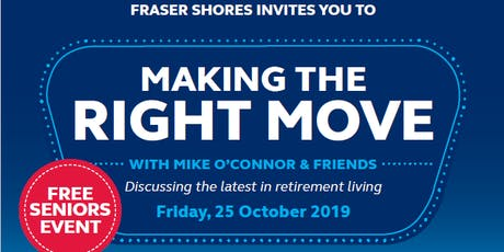 Fraser Shores Retirement Present - Making the Right Move tickets