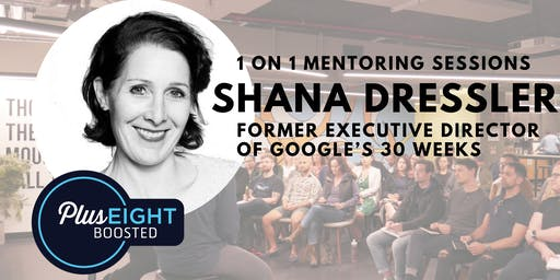 Exclusive 1:1 Mentoring Sessions with Shana Dressler