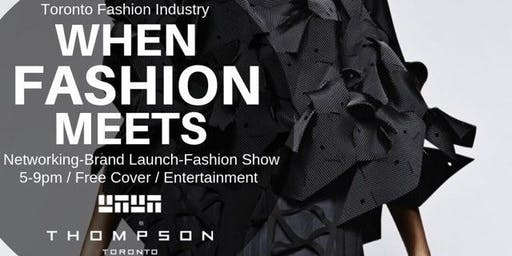 TORONTO FASHION INDUSTRY PRESENTS: WHEN FASHION MEETS NETWORKING