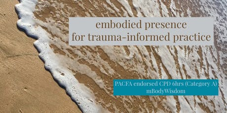Embodied Presence for Trauma-informed Practice tickets