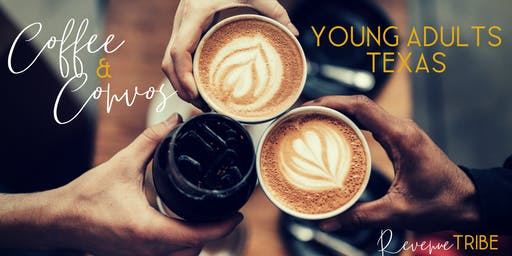 Coffee & Convos: Young Adults - Texas