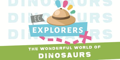 EC Explorers - The Wonderful World of Dinosaurs! tickets