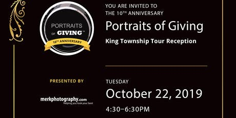 10th Anniversary King Township Portraits of Giving Reception tickets