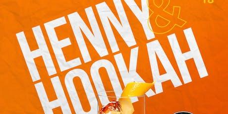 Henny & Hookah tickets
