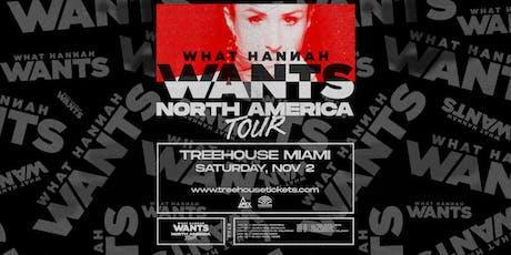 Hannah Wants @ Treehouse Miami tickets