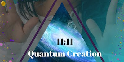 11:11 QUANTUM CREATION - Full Moon Workshop + Mixer