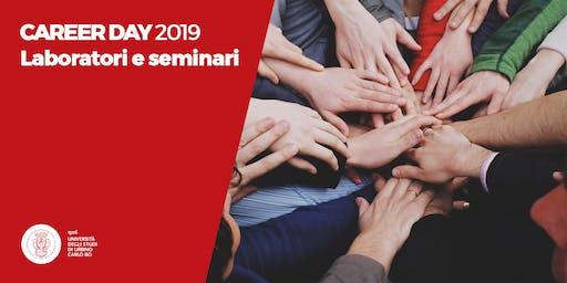 Career Day 2019 - Seminari e Laboratori