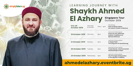 Shaykh Ahmed El Azhary - Singapore Tour 2019 tickets