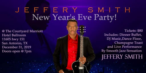 """New Year's Eve Party 2019  featuring Smooth Jazz Sensation """"Jeffery Smith"""""""