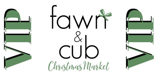Fawn & Cub Christmas Market VIP Admission