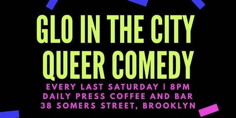 Glo in the City Live Queer Comedy Show tickets