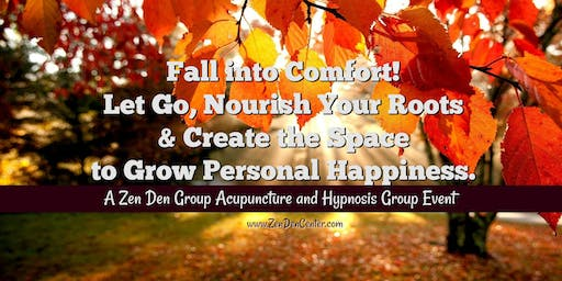 Fall into Comfort! Let Go, Nourish Roots & Create Space to Grow Happiness. - Only Yoga Mat Space Available if Registered after 10/17