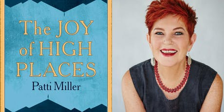 Speaker Series: The Joy of High Places with author Patti Miller tickets