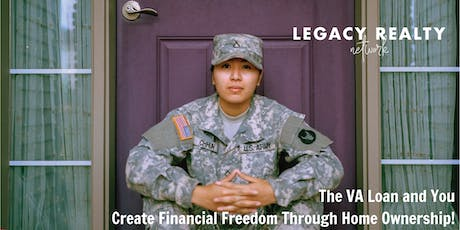 The VA Loan and You - Create Financial Freedom Through Home Ownership! tickets