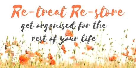Women's Retreat- Re treat Re store get organised for the rest of your life tickets