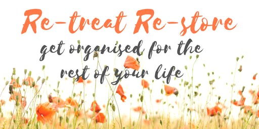 Women's Retreat- Re treat Re store get organised for the rest of your life