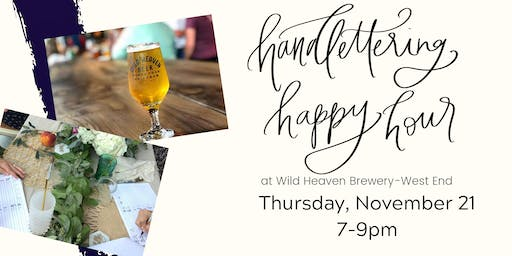Hand Lettering Happy Hour @ Wild Heaven Brewery & Gardens