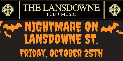 Nightmare On Lansdowne St. Halloweekend Party At The Lansdowne Pub!