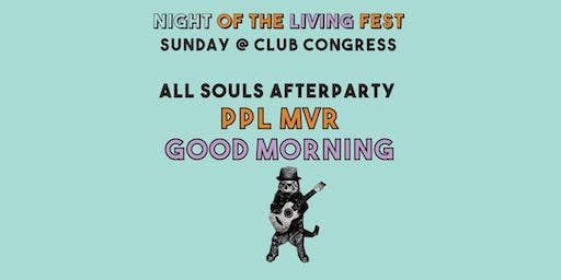 PPL MVR and Good Morning (Night of the Living Fest)