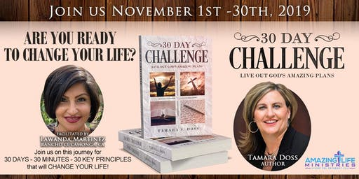 30 DAY CHALLENGE to Live Out Your Amazing Plans-NOVEMBER 2019