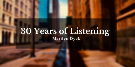 Marilyn Dyck - 30 Years of Listening tickets