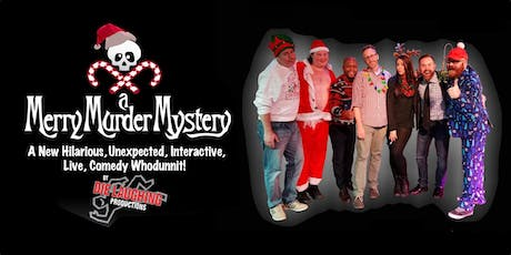 """""""A Merry Murder Mystery"""" - A Murder Mystery Comedy Show // 9:30PM SHOW tickets"""