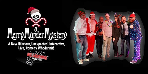 """""""A Merry Murder Mystery"""" - A Murder Mystery Comedy Show // 10PM SHOW"""