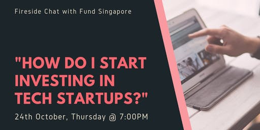 """""""How Do I Invest in Tech Startups?"""" - Fireside Chat with CEO & CIO"""