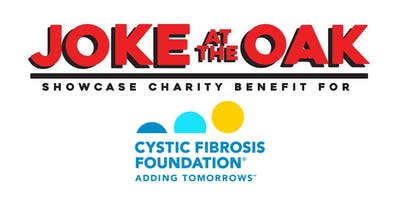 Joke AtThe Oak StandUp ComedyShowcase to Benefit Cystic Fibrosis Foundation