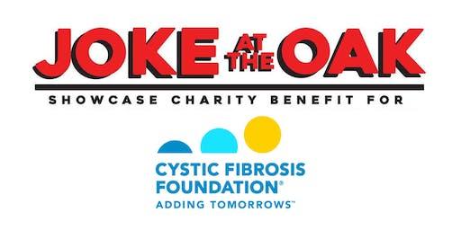 Joke AtThe Oak StandUp ComedyShowcase to Benefit Cystic Fibrosis Foundation