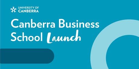 Canberra Business School Launch tickets