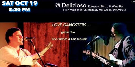 "SAT OCT 19 ""Love Gangsters"" at Delizioso European Bistro"