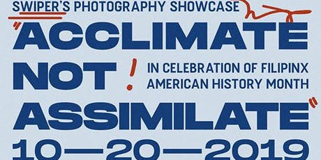 """Acclimate Not Assimilate"" -  Swiper's Photography Showcase  tickets"