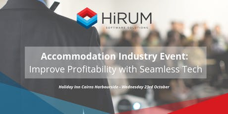 Accommodation Industry Event: Improve Profitability with Seamless Tech tickets