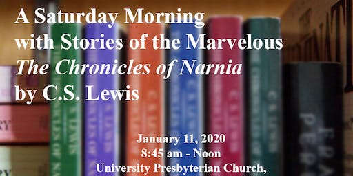 A Morning With Stories of the Marvelous: The Chronicles of Narnia