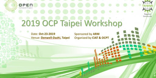 2019 OCP Taipei Workshop - sponsored by ARM, Organizers: OCPT and CIAT