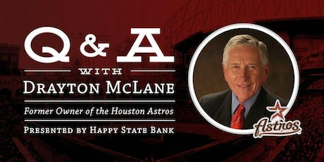 Q&A with Drayton McLane, Former Owner of the Houston Astros tickets