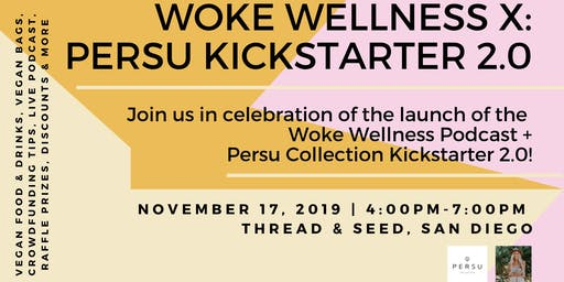 Woke Wellness Podcast & PERSU Kickstarter 2.0 Launch!