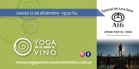Yoga por los Caminos del Vino - Bodega A16 (especial de luna llena) entradas