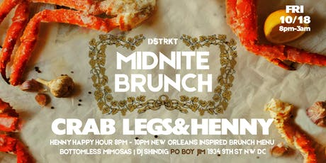 Crab Legs & Henny Edition of Midnite Brunch tickets