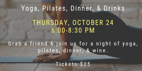Ladies Night Out: Yoga, Pilates, Dinner, Drinks