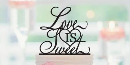 Love is Sweet - Wedding Cake Tasting Event - Nov 17