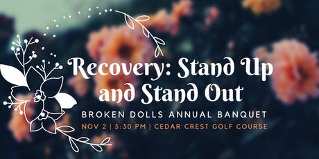 Recovery: Stand Up and Stand Out- Broken Dolls Annual Banquet tickets